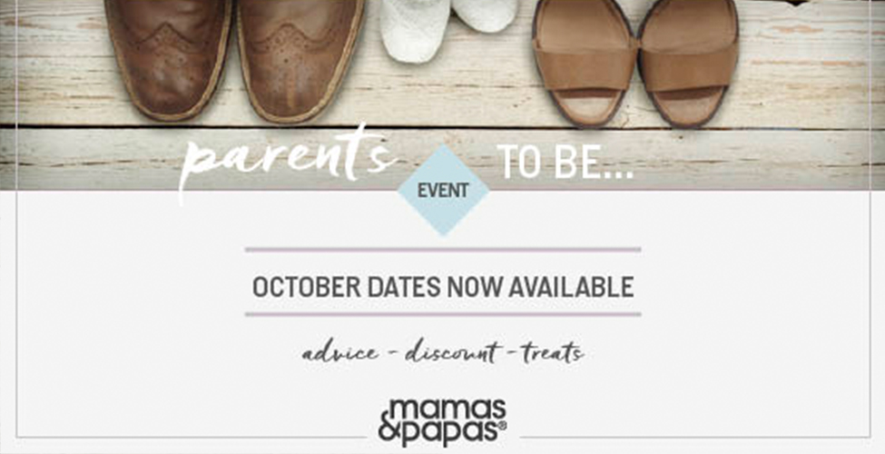MAMAS & PAPAS TO HOST SPECIAL PARENTS TO BE EVENT THIS OCTOBER