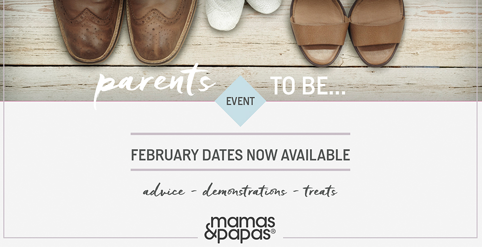 MAMAS & PAPAS TO HOST SPECIAL PARENTS TO BE EVENT THIS FEBRUARY