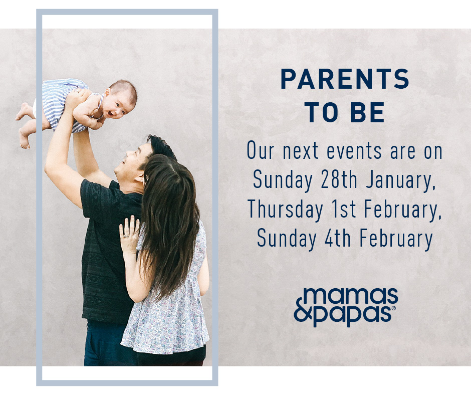 MAMAS & PAPAS PARENTS TO BE EVENT – JAN/FEB