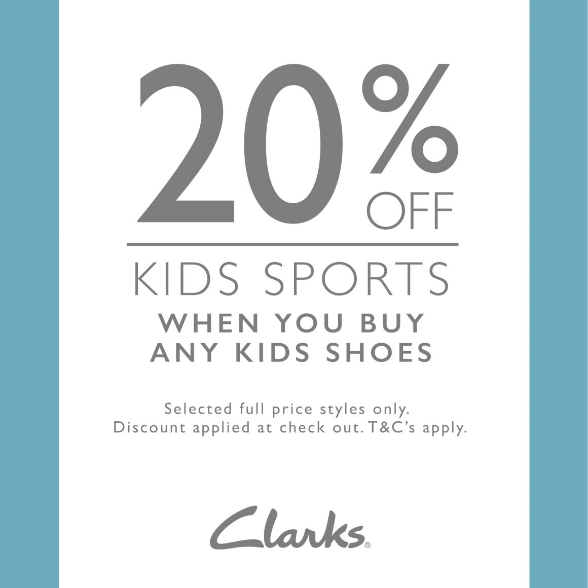 20% OFF KIDS SPORTS WHEN YOU BUY KIDS SHOES AT CLARKS