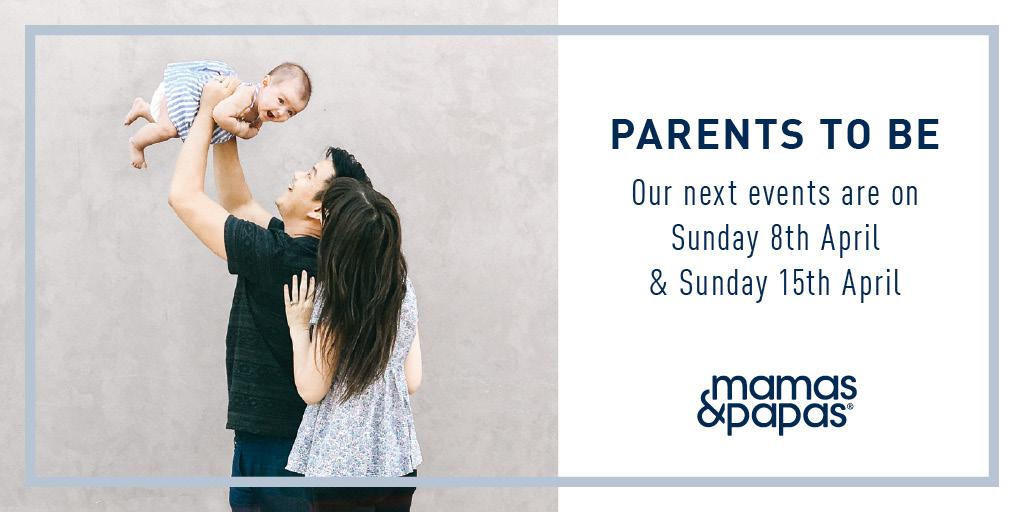 MAMAS & PAPAS PARENTS TO BE EVENT – APRIL