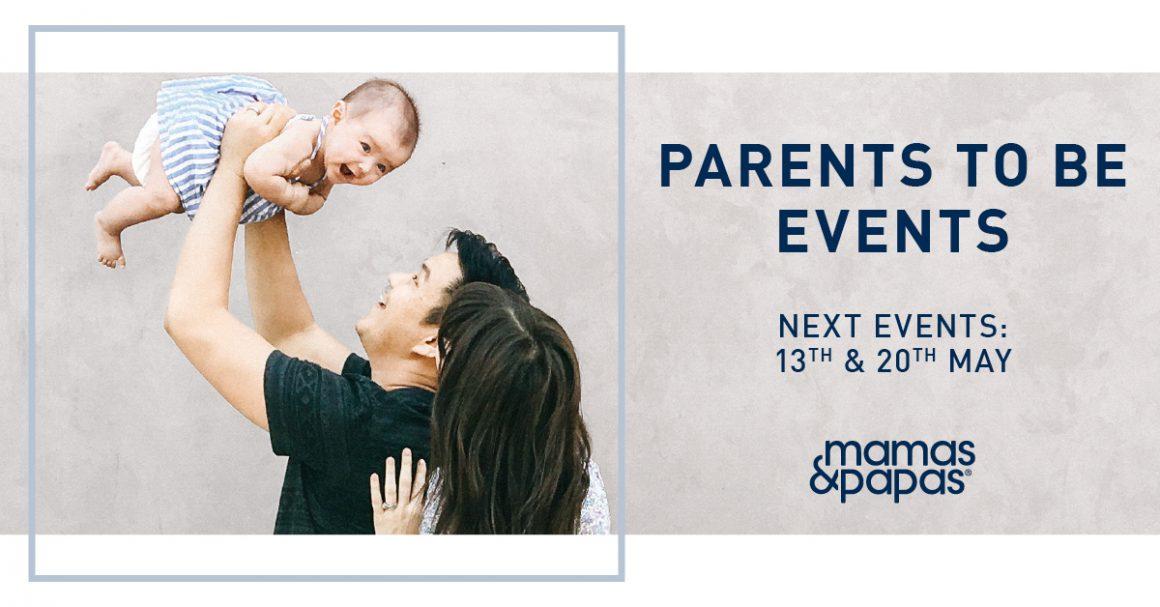 MAMAS & PAPAS PARENTS TO BE EVENT – MAY