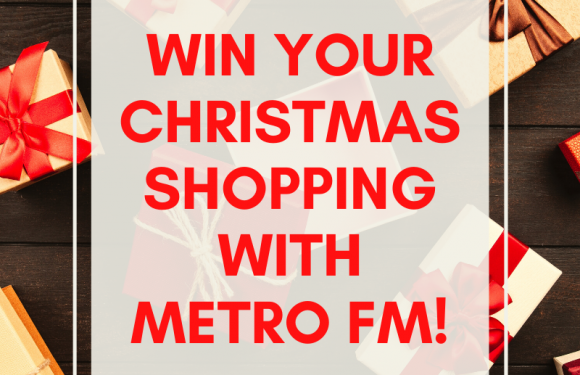 Win Your Christmas Shopping With Metro FM!